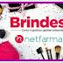 Netfarma está oferecendo brindes na compra de produtos selecionados