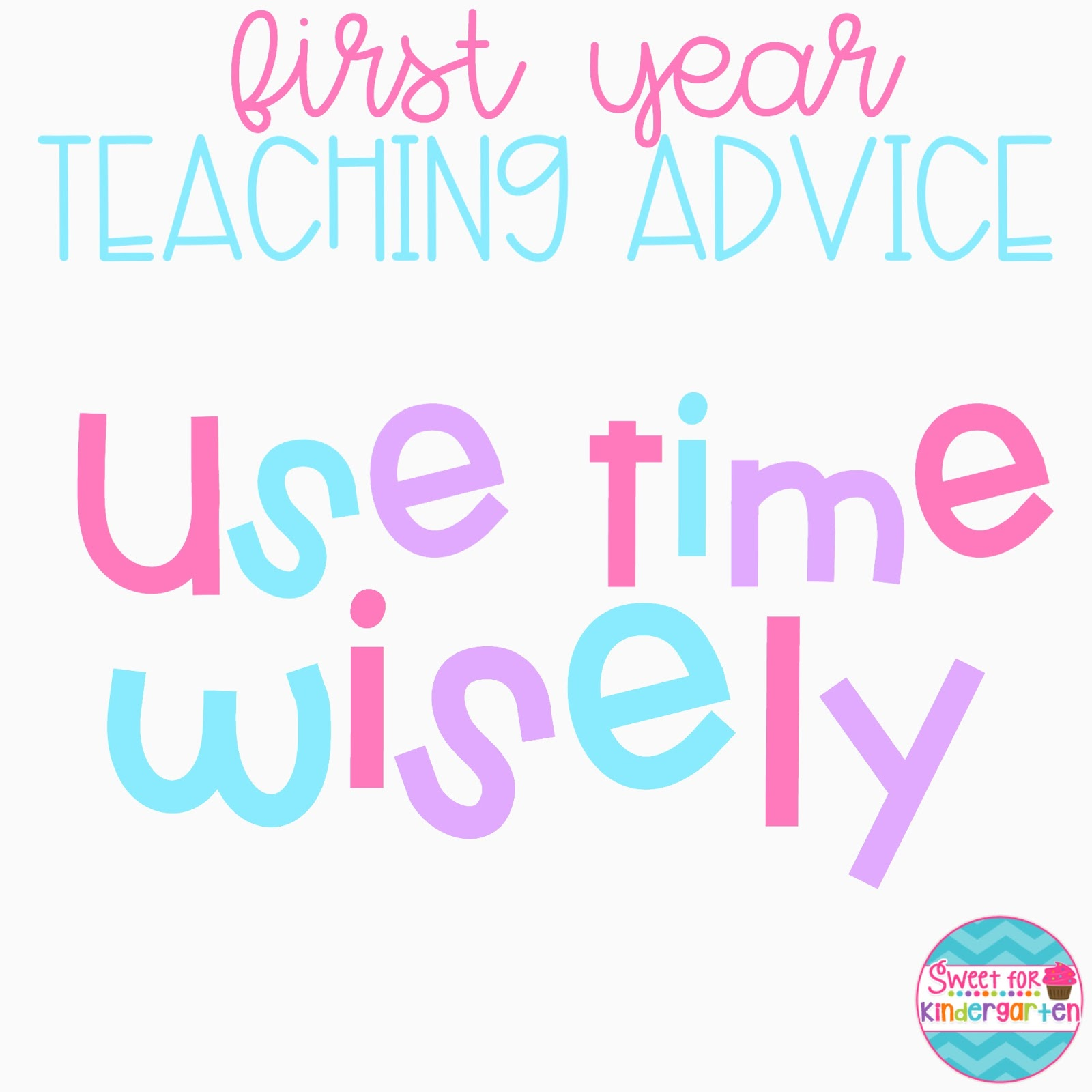 Sweet For Kindergarten First Year Teaching Advice