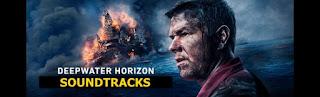 deepwater horizon soundtracks-deepwater horizon buyuk felaket muzikleri