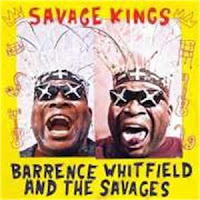 Barrence Whitfield  - Savage kings