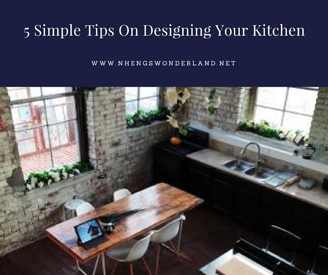 5 Simple Tips On Designing Your Kitchen