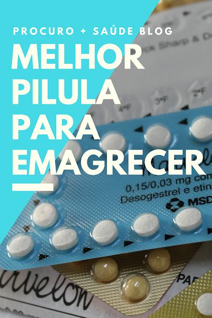 Melhor pilula anticoncecpional para emagrecer