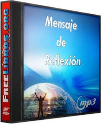 Mensaje de Reflexión – AudioLibro