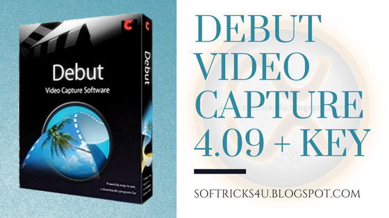 DEBUT VIDEO CAPTURE 4 09 BETA PRO FULL VERSION FREE DOWNLOAD
