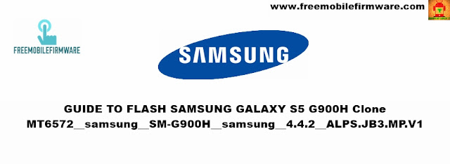 How To Flash Samsung Galaxy S5 G900H Clone MT6572