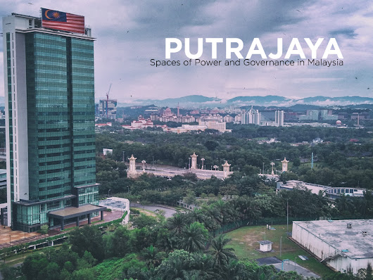 Putrajaya: Spaces of Power and Governance in Malaysia