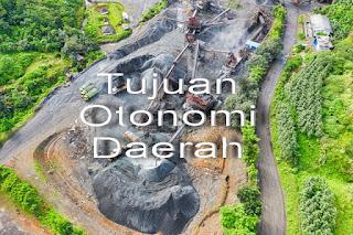 Tujuan Otonomi Daerah, pengertian otonomi daerah