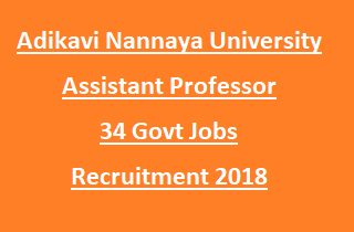 Adikavi Nannaya University Assistant Professor 34 Govt Jobs Recruitment 2018