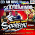 CD (AO VIVO) SUPER SUPREMO NO MALOCÃO PARTE02
