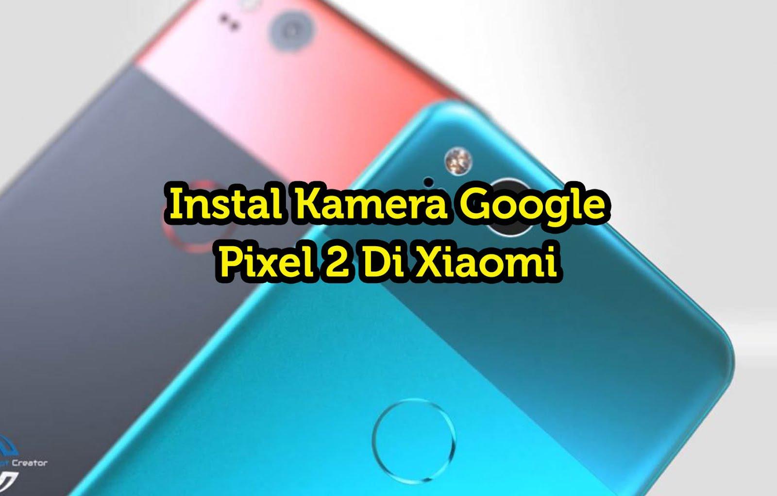 Cara Unlock Hdr Pubg Timi: Cara Install Kamera Google Pixel 2 Di Xiaomi