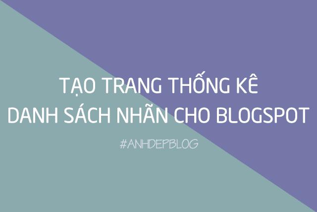 Thủ Thuật Blogspot | Tạo trang thống kê danh sách nhãn cho Blogspot