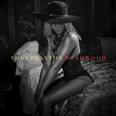 Toni Braxton Deadwood Lyrics