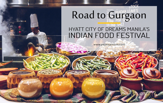 The Road to Gurgaon: Hyatt's Indian Food Festival