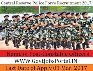 Central Reserve Police Force Recruitment 2017 – 2945 Constables (Technical & Tradesmen)