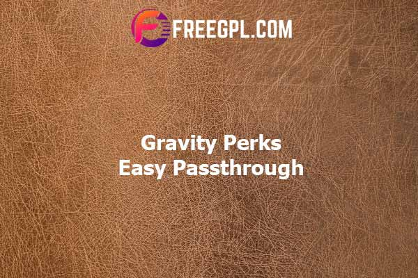 Gravity Perks Easy Passthrough Nulled Download Free
