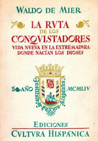 LA RUTA DE LOS CONQUISTADORES. VIDA NUEVA EN LA EXTREMADURA DONDE NACÍAN LOS DIOSES.