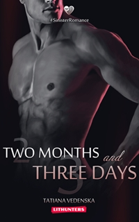 Two Months and Three Days (Tatiana Vedenska)