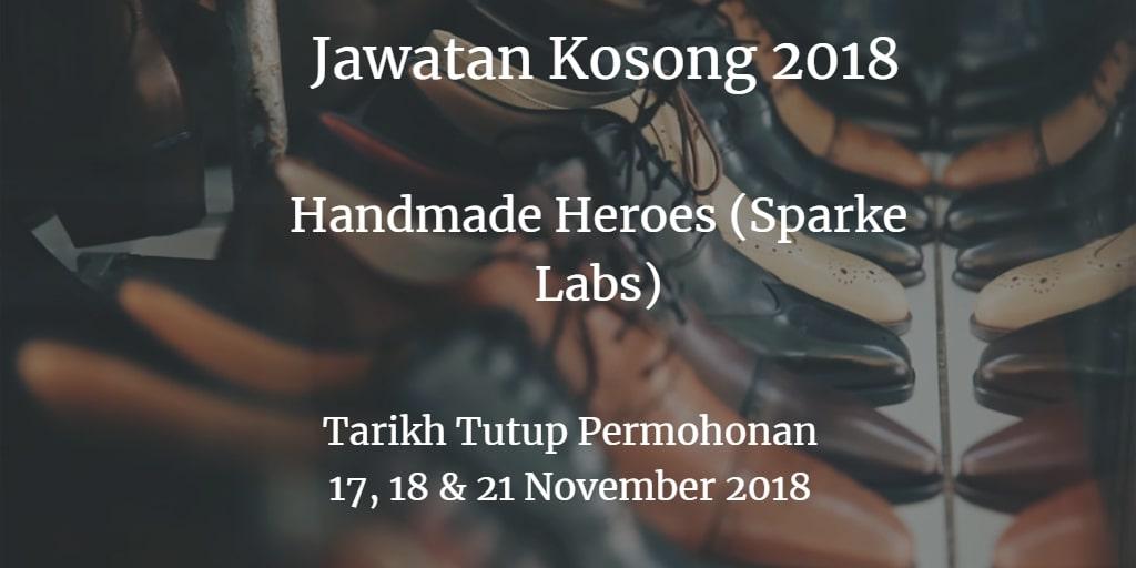Jawatan Kosong  Handmade Heroes (Sparke Labs) 17, 18 & 21 November 2018