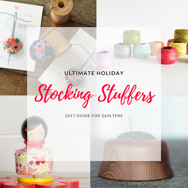2017 Ultimate Holiday Stocking Stuffers Guide for Quilters | Shannon Fraser Designs | Sewing Notions & Tools | Quilting | Quilt Essentials | Chritmas Stocking Stuffers