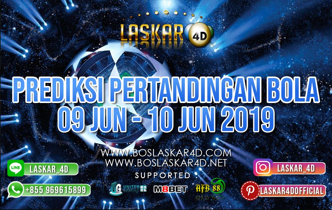 PREDIKSI PERTANDINGAN BOLA TANGGAL 09 – 10 JUNI 2019