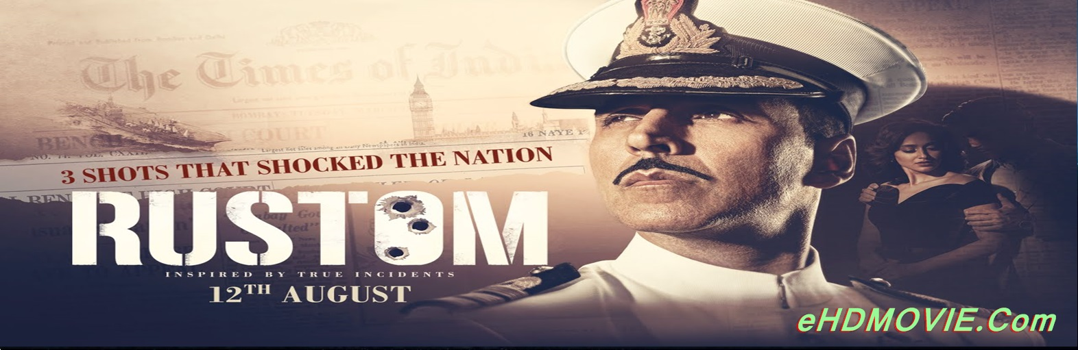 Rustom 2016 Full Movie Hindi 720p - 480p ORG BRRip 500MB - 1.3GB ESubs Free Download