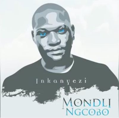 Mondli Ngcobo – Inkanyezi (2017) [soul] || DOWNLOAD