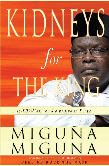Miguna miguna kidneys for the king
