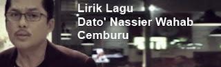 Lirik Lagu Dato' Nassier Wahab - Cemburu