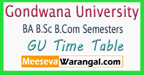Gondwana University BA B.Sc B.Com Odd Semesters Time Table 2017