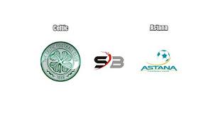 Prediksi Bola Celtic vs Astana 17 Agustus 2017