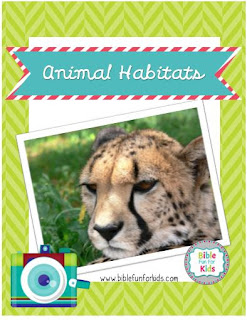 http://www.biblefunforkids.com/2017/08/god-makes-animals-habitats.html