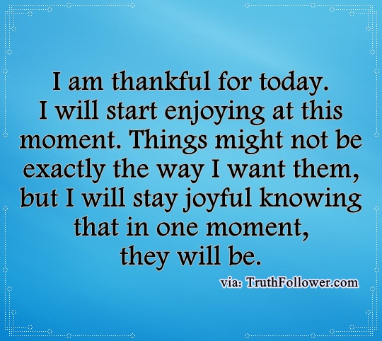 I am thankful for today