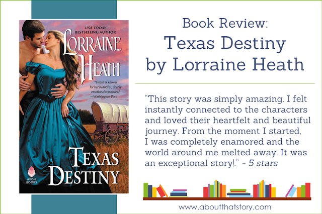 Book Review: Texas Destiny by Lorraine Heath | About That Story