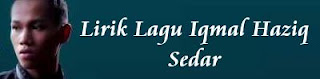 Lirik Lagu Iqmal Haziq - Sedar