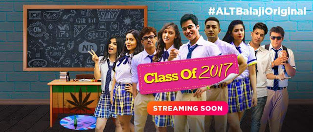 'Class of 2017' Web Series on ALT Balaji Plot Wiki,Cast,YouTube