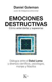 EMOCIONES DESTRUCTIVAS:Cómo entenderlas y superarlas - Daniel Goleman