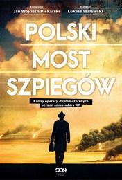 http://lubimyczytac.pl/ksiazka/4821303/polski-most-szpiegow-kulisy-operacji-dyplomatycznych-oczami-ambasadora-rp