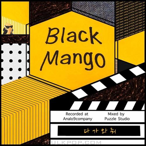 Black Mango – 다가와줘 – Single