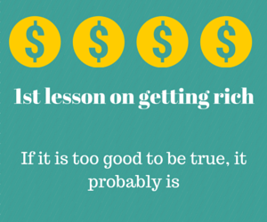 I Then Learnt That There Was No Such Thing As A Get Rich Quick Scheme My First Lesson In Getting