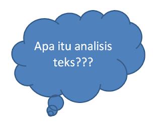 Pengertian Analisis Teks dan Manfaat Analisis Teks Dalam Analisis Data