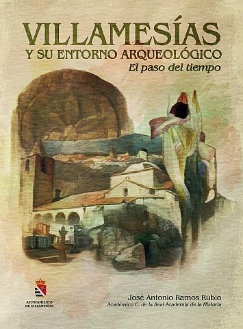 VILLAMESÍAS Y SU ENTORNO ARQUEOLÓGICO. EL PASO DEL TIEMPO