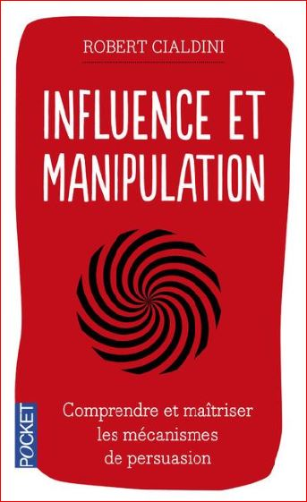 Influence et manipulation - Robert Cialdini