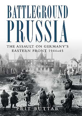 Battleground Prussia The Assault on Germany's Eastern Front 1944-45  Prit Buttar