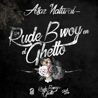 Afaz Natural - Un Rude Bwoy en el Ghetto