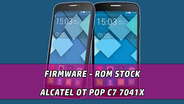 Firmware - rom stock Alcatel OT Pop C7 7041X