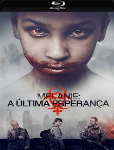 Melanie – A Última Esperança 2017 Torrent Download – BluRay 720p e 1080p Dublado / Dual Áudio