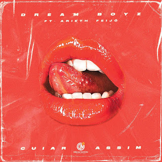Dream Boyz Feat. Arieth Feijó - Cuiar Assim (Zouk) [Download]