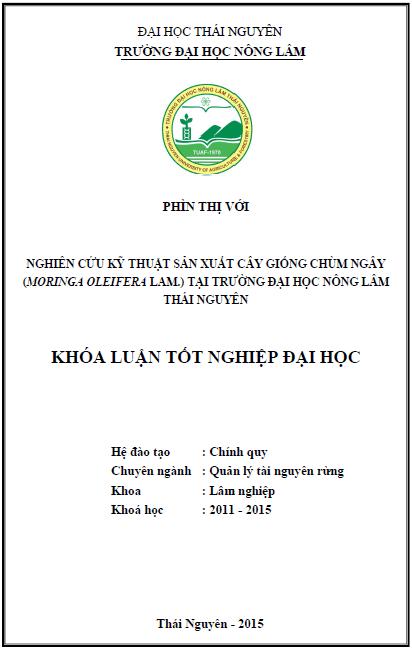 Nghiên cứu kỹ thuật sản xuất cây giống Chùm ngây (Moringa Oleifera Lam.) tại trường Đại học Nông Lâm Thái Nguyên