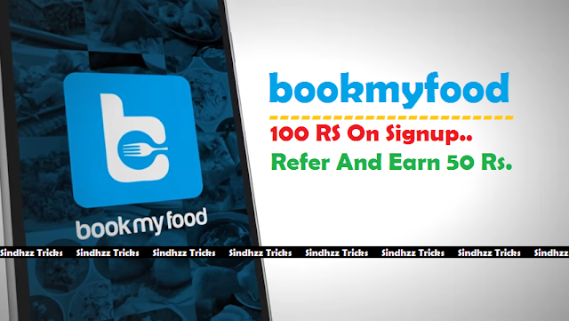 BookMyFood App - Get 100 Rs On Sign up And 50 Rs On Refer And Earn