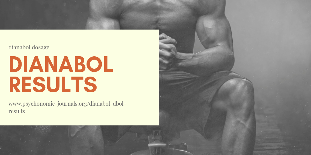 Marvelous Guide About Dianabol Results and Cycle